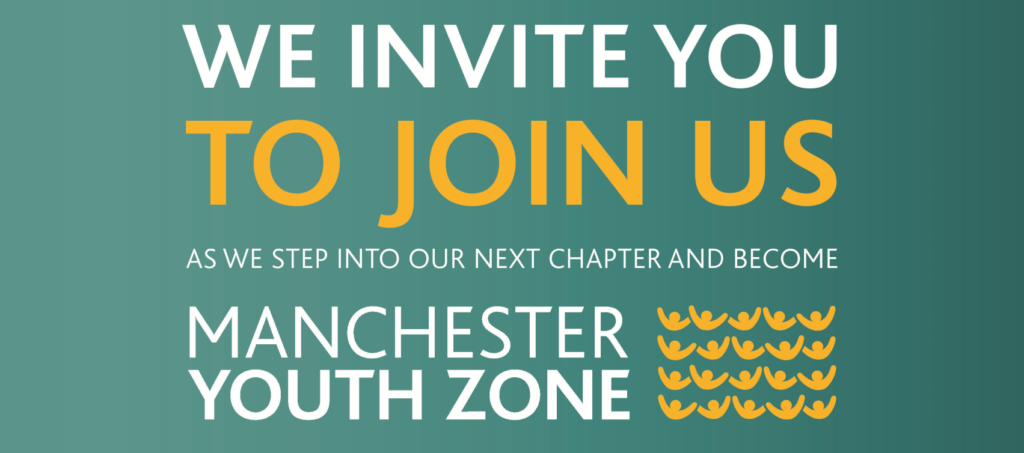 We invite you to join us as we step into our next chapter and become Manchester Youth Zone