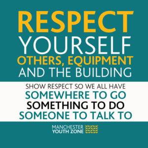 Respect Yourself, Others, Equipment and the Building
