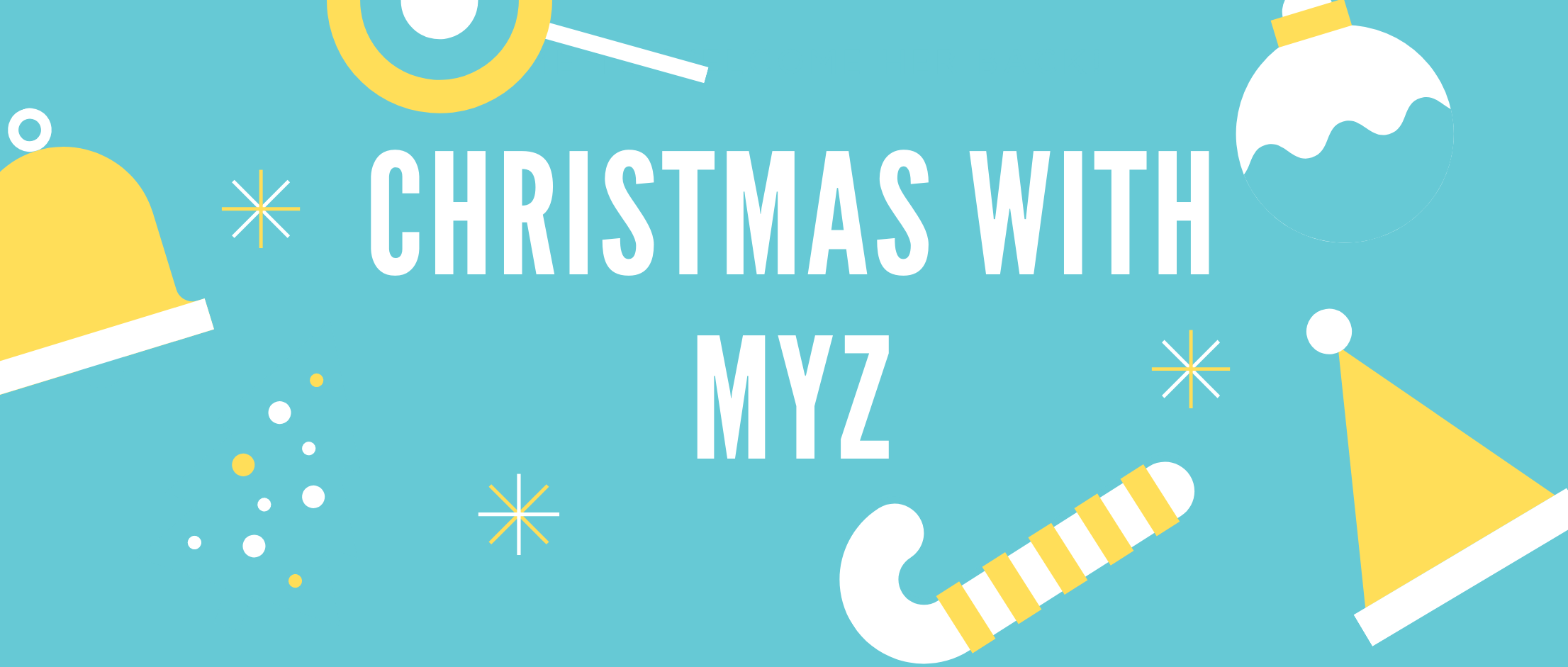 Christmas with MYZ